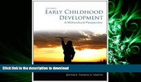 READ ONLINE Early Childhood Development: A Multicultural Perspective (6th Edition) READ EBOOK
