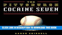 [PDF] The Pittsburgh Cocaine Seven: How a Ragtag Group of Fans Took the Fall for Major League