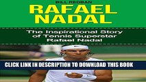 [New] Rafael Nadal: The Inspirational Story of Tennis Superstar Rafael Nadal Exclusive Full Ebook