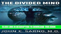 [Read PDF] The Divided Mind: The Epidemic of Mindbody Disorders Ebook Online