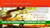 [PDF] The Self-Esteem Workbook for Teens: Activities to Help You Build Confidence and Achieve Your