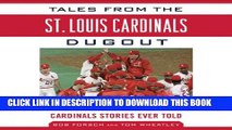 [New] Tales from the St. Louis Cardinals Dugout: A Collection of the Greatest Cardinals Stories