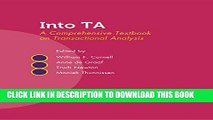 [Read PDF] Into TA: A Comprehensive Textbook on Transactional Analysis Ebook Free