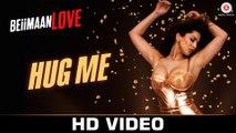 Hug Me HD Video Song Beiimaan Love 2016 Sunny Leone Rajniesh Duggall | New Songs