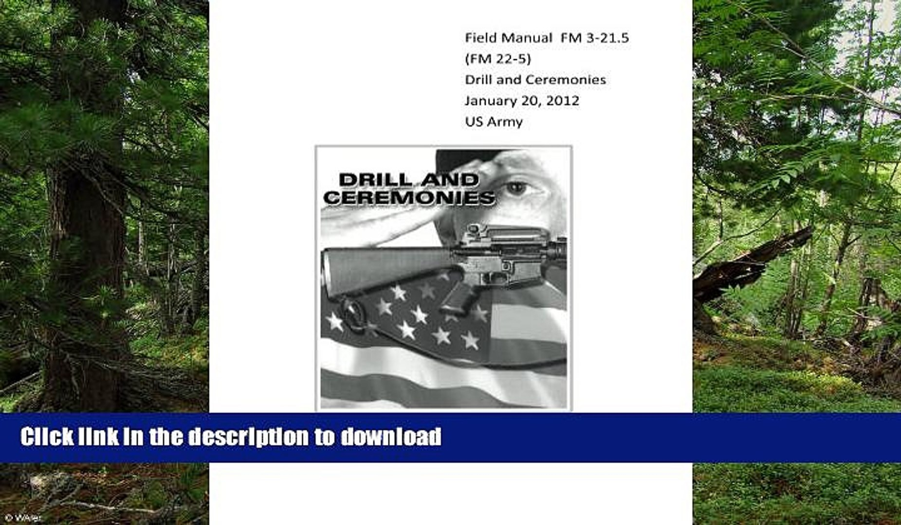 FAVORITE BOOK  Field Manual FM 3-21.5 (FM 22-5) Drill and Ceremonies January 20, 2012 US Army
