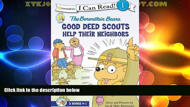 Big Deals  The Berenstain Bears Good Deed Scouts Help Their Neighbors (I Can Read! / Good Deed