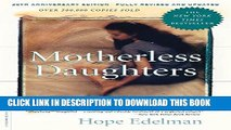 [PDF] Motherless Daughters: The Legacy of Loss, 20th Anniversary Edition Popular Colection