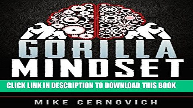 [PDF] Gorilla Mindset: How to Control Your Thoughts and Emotions to Live Life on Your Terms Full