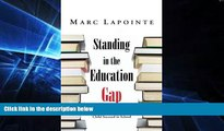 Big Deals  Standing in the Education Gap: A Commonsense Approach to Helping Your Child Succeed in