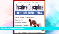 Big Deals  Positive Discipline: The First Three Years-Laying the Foundation for Raising a Capable,