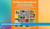 Big Deals  Building Independence: How to Create and Use Structured Work Systems  Best Seller Books