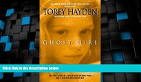Must Have PDF  Ghost Girl: The True Story of a Child in Peril and the Teacher Who Saved Her  Free
