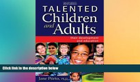 Big Deals  Talented Children and Adults: Their Development and Education  Free Full Read Most Wanted
