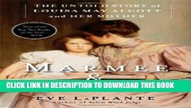 [PDF] Marmee   Louisa: The Untold Story of Louisa May Alcott and Her Mother Popular Online