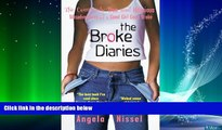 Big Deals  The Broke Diaries: The Completely True and Hilarious Misadventures of a Good Girl Gone