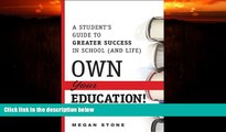 Big Deals  Own Your Education!: A Student s Guide to Greater Success in School (and Life)  Best