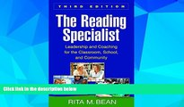 Big Deals  The Reading Specialist, Third Edition: Leadership and Coaching for the Classroom,