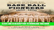 [PDF] Base Ball Pioneers, 1850-1870: The Clubs and Players Who Spread the Sport Nationwide Full