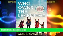 Big Deals  Who Owns the Learning?: Preparing Students for Success in the Digital Age  Best Seller