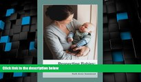 Must Have PDF  Respecting Babies: A New Look at Magda Gerber s RIE Approach  Best Seller Books