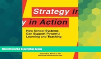 Big Deals  Strategy in Action: How School Systems Can Support Powerful Learning and Teaching  Best