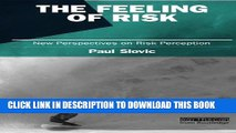 New Book The Feeling of Risk: New Perspectives on Risk Perception (Earthscan Risk in Society)