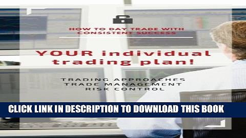 Collection Book YOUR individual trading plan! How to day trade with consistent success: Trading