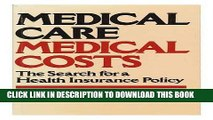 New Book Medical Care, Medical Costs: The Search for a Health Insurance Policy
