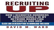Collection Book Recruiting Up: How I Recruited Hundreds of Professionals in my Network Marketing