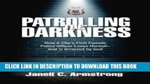 New Book Patrolling the Darkness: How a City s First Female Police Officer Loses Herself- And is