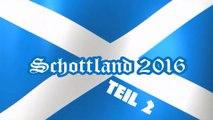 Schottland mit dem Motorrad 2016 - Teil 2 / Mit dem Motorrad durch die Lowlands und Highlands