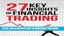 [PDF] Financial Trading: 27 Key Insights of Successful Financial Trading Full Online