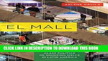Collection Book El Mall: The Spatial and Class Politics of Shopping Malls in Latin America