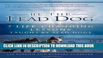 [PDF] Be the Lead Dog - 7 Life-Changing Lessons Taught By Sled Dogs Full Online