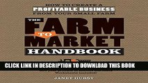 [PDF] The Farm to Market Handbook: How to create a profitable business from your small farm Full