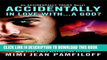 [PDF] Accidentally In Love With   A God? (Accidentally Yours) Full Collection