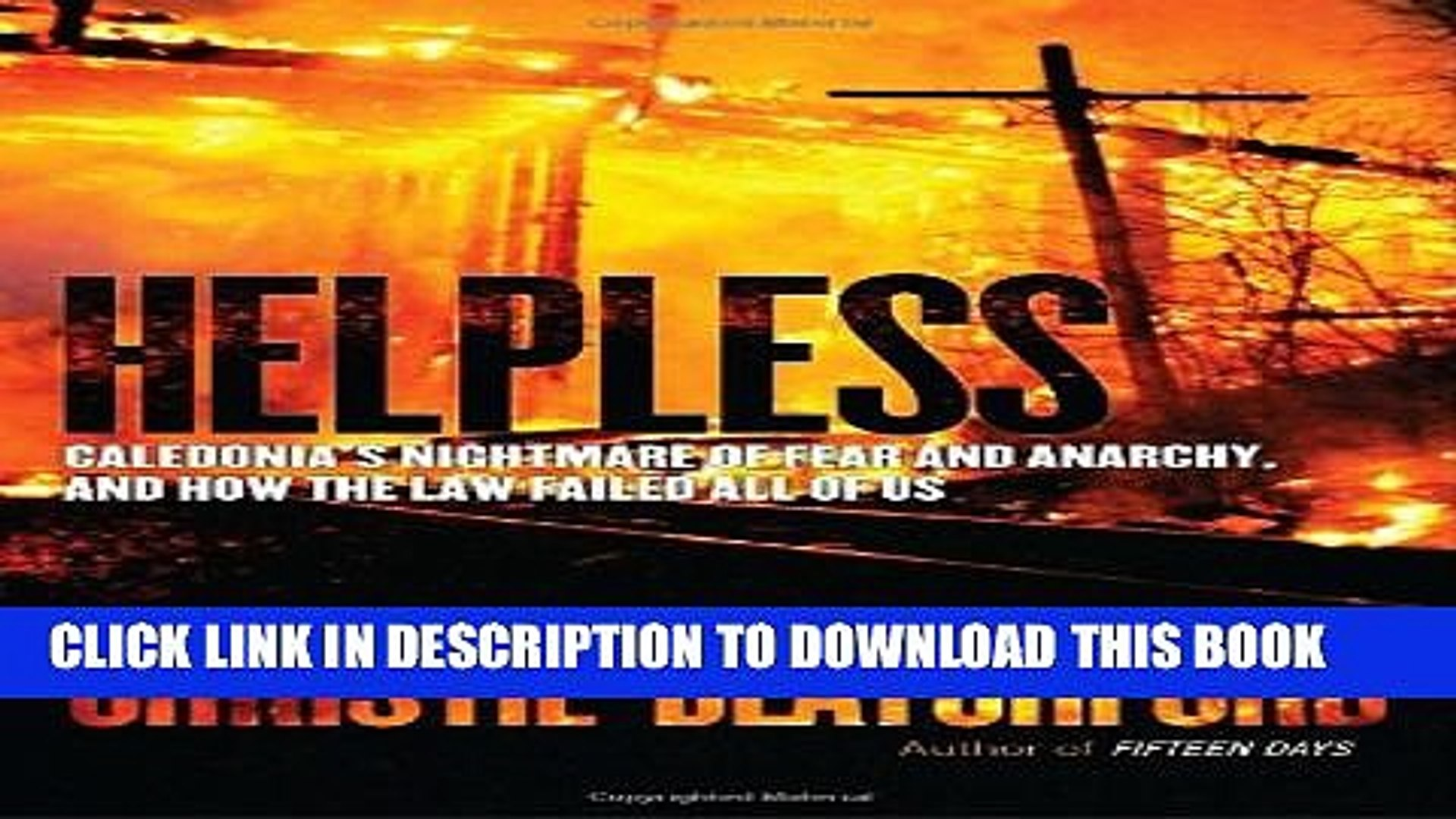 Helpless: Caledonias Nightmare of Fear and Anarchy, and How the Law Failed All of Us