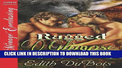[PDF] Rugged Glimpse [Rugged Savage Valley, Colorado 1] (Siren Publishing Menage Everlasting)