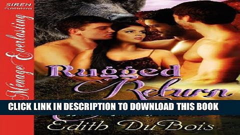 [PDF] Rugged Return [Rugged Savage Valley, Colorado 2] (Siren Publishing Menage Everlasting) Full