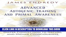 [PDF] Advanced Autogenic Training and Primal Awareness: Techniques for Wellness, Deeper Connection