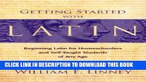[PDF] Getting Started with Latin: Beginning Latin for Homeschoolers and Self-Taught Students of