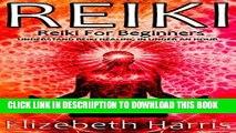 [PDF] Reiki: Reiki for Beginners: Understand Reiki Healing in Under an Hour (Reiki Books, Reiki