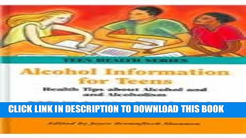 [PDF] Alcohol Information For Teens: Health Tips About Alcohol And Alcoholism, Including Facts