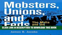 [PDF] Mobsters, Unions, and Feds: The Mafia and the American Labor Movement Popular Online