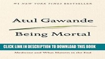 [PDF] Being Mortal: Medicine and What Matters in the End Popular Online