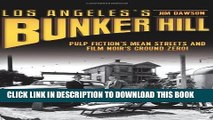 [PDF] Los Angeles s Bunker Hill: Pulp Fiction s Mean Streets and Film Noir s Ground Zero! Full