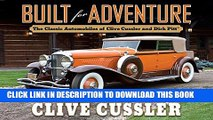[PDF] Built for Adventure: The Classic Automobiles of Clive Cussler and Dirk Pitt Popular Online