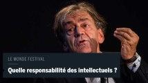 Le Monde Festival en vidéo: Quelle responsabilité des intellectuels, dialogue entre Patrick Boucheron et Alain Finkelkraut