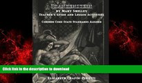 READ THE NEW BOOK Frankenstein by Mary Shelley Teacher s Guide and Lesson Activities: Common Core
