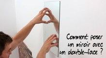 Comment poser un miroir avec un double-face ?